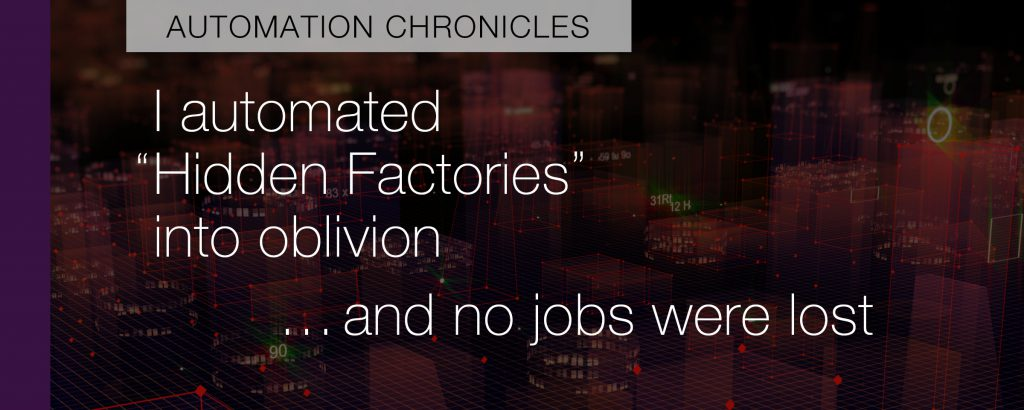Automating Hidden Factories into Oblivion